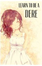 Learn to be a Dere by authors_and_editor