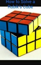 How to Solve a Rubik's Cube by StevieWonder2001
