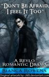 """A Reylo Romance: """"Don't be Afraid, I Feel it Too"""" cover"""