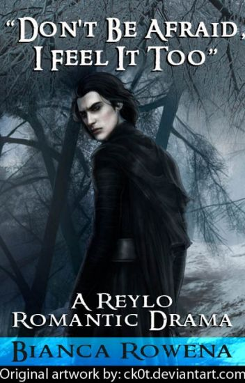 "A Reylo Romance: ""Don't be Afraid, I Feel it Too"""