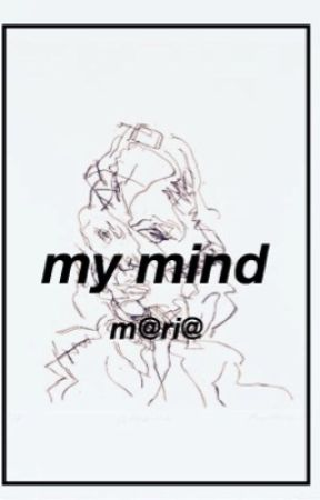 My Mind. by mariloo2020