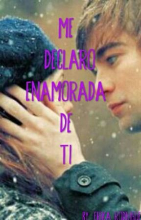 Me Declaro Enamorada De Ti  by ErikaRdgz0712