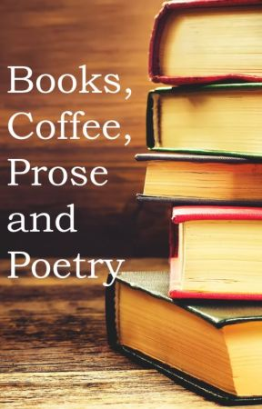 Books, Coffee, Prose and Poetry by Rixiene