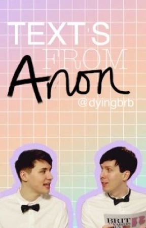 Text's From Anon (Phan Texts) by dyingbrb