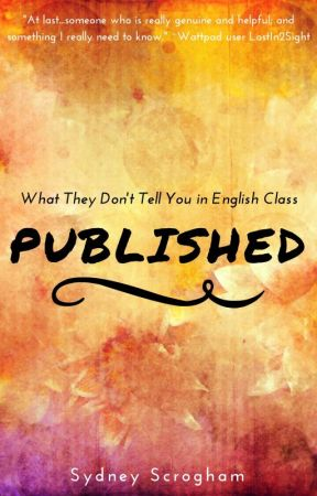 Published:  What They Don't Tell You In English Class by sydney_scrogham