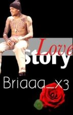 Love Story ❤ (Chris Brown Fanfiction) by Briaaa_x3