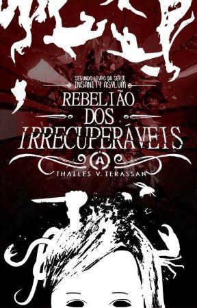 II - Rebelião dos Irrecuperáveis (EM REVISÃO) by ThallesTerassan