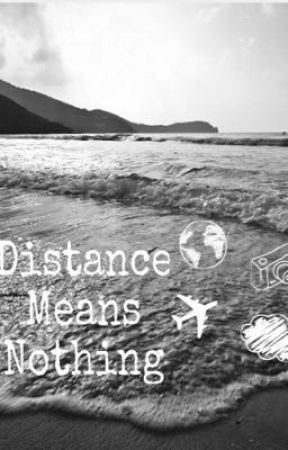 Distance means Nothing by JessicaTammy