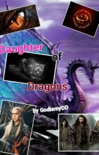 Daughter of Dragons: A Hobbit Fanfiction by GodismyDD