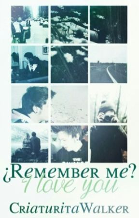 ¿Remember me? I Love you »r.d by azulclarito01