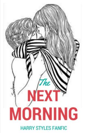 The Next Morning |HS| by _Harrybae_