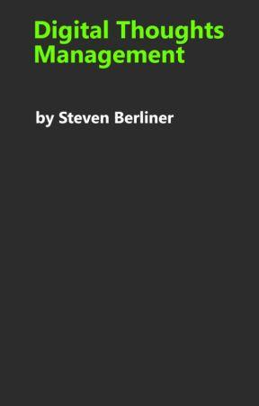 Digital Thoughts Management by StevenBerliner