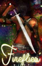 Dreaming of Fireflies *rewrites* by MistressOP
