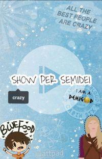 SHOW PER SEMIDEI [in revisione] cover