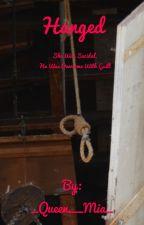 Hanged by GodHatesMia