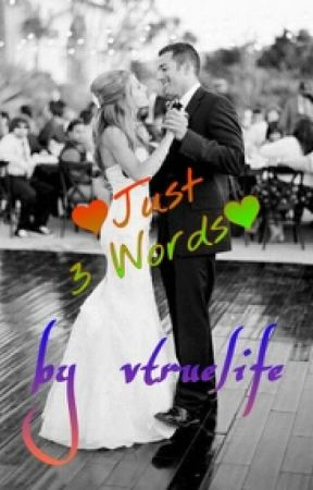❤Just 3 Words!❤ by VTrueLife
