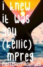 I Knew It Was You (Kellic) (boyxboy) Mpreg by sofxxkingrude
