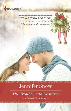 The Trouble With Mistletoe (A Brookhollow Story #1) by JenniferSnow5