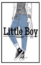 Little Boy | larry  (EDITING / ON HOLD) by hairyharryy
