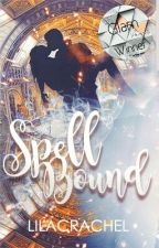 spellbound | book #1 | completed by lilacrachel