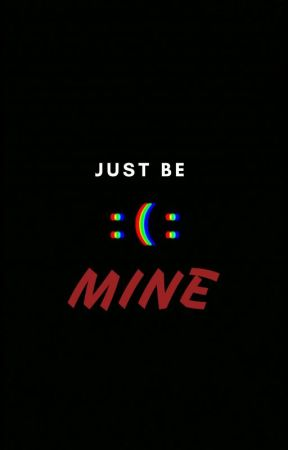 Just Be Mine (BoyxBoy) by InfiniteTeal