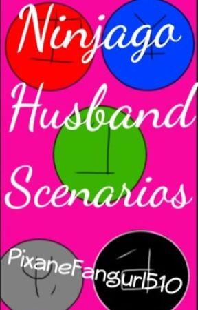 Ninjago Husband Scenarios!!! by Marshmewwos