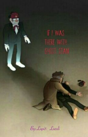 If I Was There With Ghost Stan by Lapi5_Lazuli