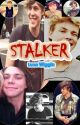 Stalker.     Lashton/Mashton    Terminada by LunaWiggin