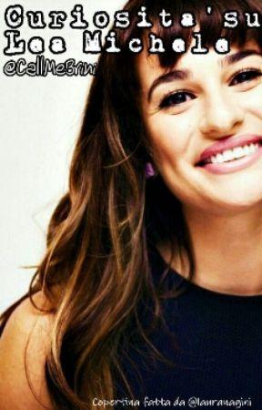 Curiosità su Lea Michele by _geekmagic
