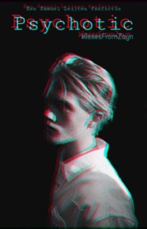 Psychotic || Samuel Leijten by KissesFromZayn