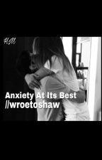 Anxiety At Its Best   wroetoshaw by IwRiTeBoOkS4fUn