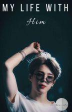 My life, with Park Jimin | Completed by ilovekpop_adramas