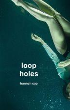 Loopholes | ✔︎ by capuletsbirdie