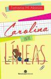 Carolina entre líneas © ¡Disponible en librerías! cover