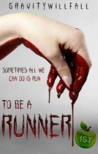 To Be A Runner by GravityWillFall01