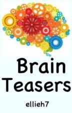 Brain Teasers by ellie-harrison