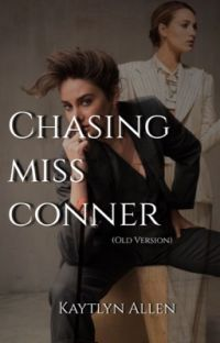 Chasing Miss Conner  •OLD VERSION• cover