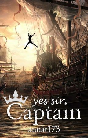 Yes sir, Captain (Completed with trailer) [ReaderxPirate] by annat173