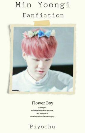 Flower Boy 「Min Yoongi Fanfiction」 by PiyoChu