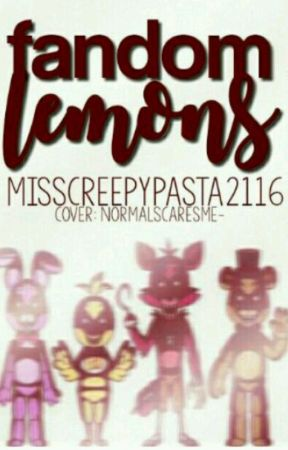 Fandom Lemons by MissCreepypasta2116