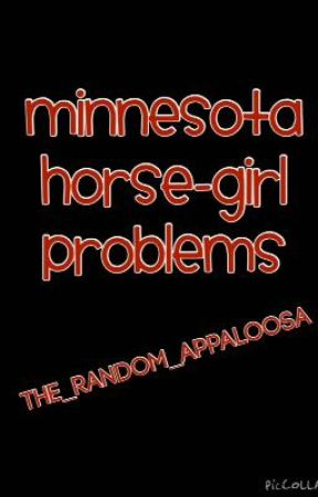 Minnesota Horse-girl Problems by the_random_appaloosa