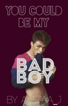 You Could Be My Bad Boy by Alizaa_J