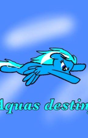 Aquas destiny by _xXAquaifinitayXx_