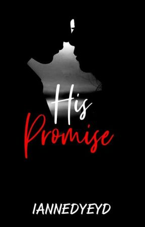 His Promise (Completed version is available in Dreame) by IanneDyeyd