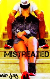 Mistreated (Editing!) cover