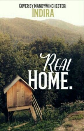 Real Home by Indira_Lit