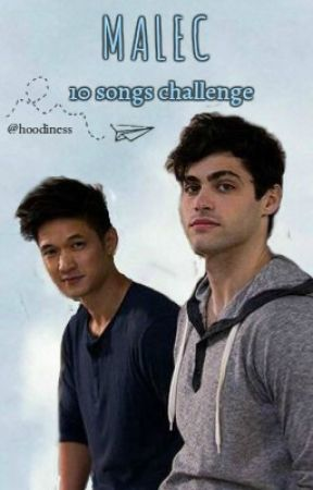 Malec - 10 songs challenge by hoodiness