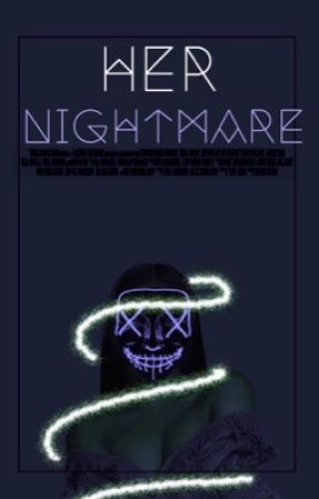 Her Nightmare (Sequel to Nightmare Town) by LaylaGawdyss