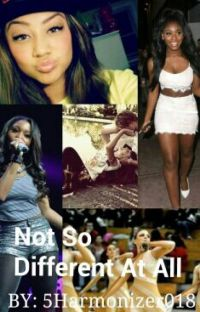 Not So Different At All Normani/You (COMPLETED) cover