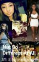 Not So Different At All Normani/You (COMPLETED) by